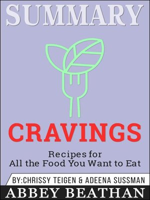 cover image of Summary of Cravings--Recipes for All the Food You Want to Eat by Chrissey Teigen & Adeena Sussman