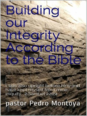 cover image of Building our Integrity According to the Bible