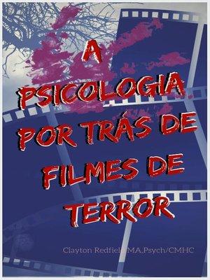 cover image of A psicologia por trás de filmes de terror