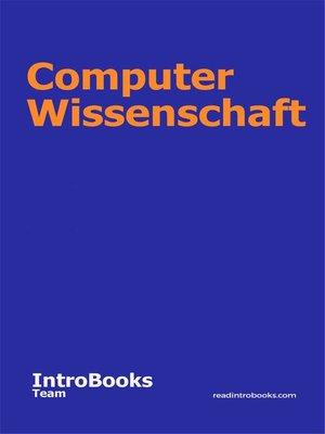 cover image of Computer Wissenschaft
