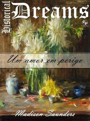 cover image of Um amor em perigo--Historical Dreams 1
