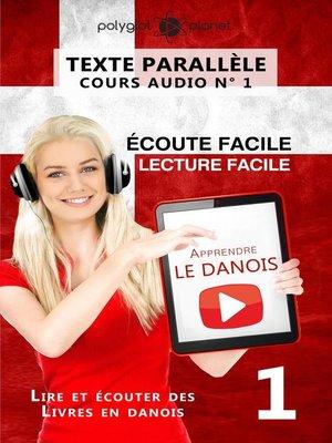 cover image of Apprendre le danois--Texte parallèle | Écoute facile | Lecture facile--COURS AUDIO N° 1