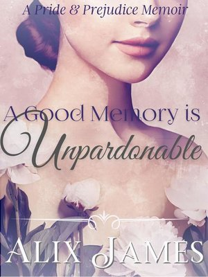 cover image of A Good Memory is Unpardonable