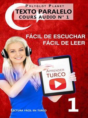 cover image of Aprender turco | Fácil de leer | Fácil de escuchar | Texto paralelo CURSO EN AUDIO n.º 1