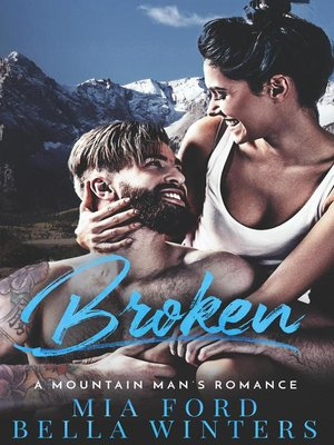 cover image of Broken--A Mountain Man's Romance