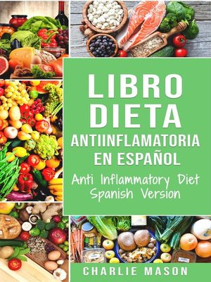 cover image of Libro Dieta antiinflamatoria en Español/ Anti Inflammatory Diet Spanish Version