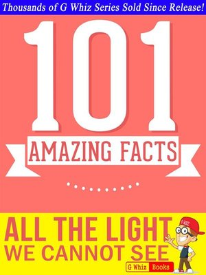 cover image of All the Light We Cannot See--101 Amazing Facts You Didn't Know