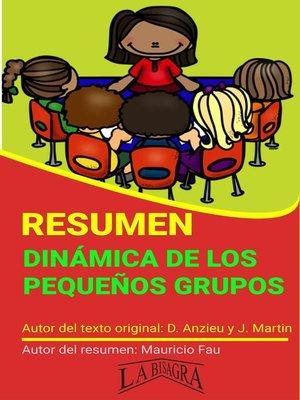 cover image of Resumen de Dinámica de los Pequeños Grupos de Anzieu y Martin