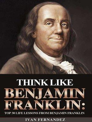cover image of Think Like Benjamin Franklin