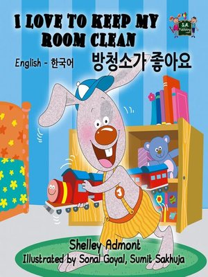 cover image of I Love to Keep My Room Clean (English Korean Bilingual Book)