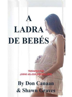 cover image of A Ladra de Bebés
