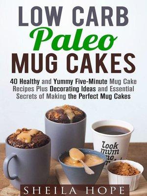 cover image of Low Carb Paleo Mug Cakes