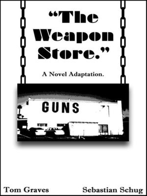 """cover image of """"The Weapon Store."""" a Novel Adaptation"""