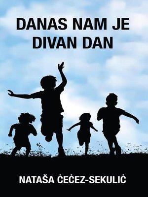 cover image of Danas nam je divan dan