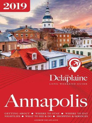 cover image of Annapolis--The Delaplaine 2019 Long Weekend Guide