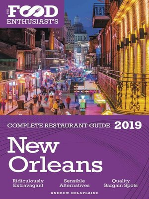 cover image of New Orleans--2019--The Food Enthusiast's Complete Restaurant Guide
