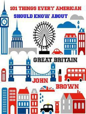 cover image of 101 Things very American Should Know About Great Britain