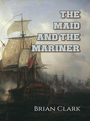 cover image of The Maid and the Mariner