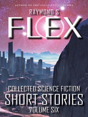cover image of Volume Six: Collected Science Fiction Short Stories, #6