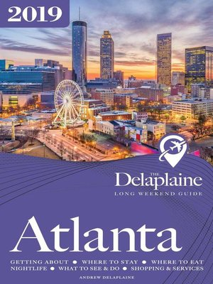 cover image of Atlanta--The Delaplaine 2019 Long Weekend Guide