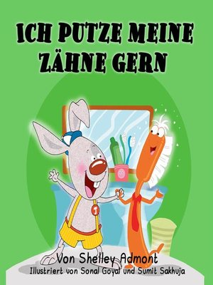 cover image of Ich putze meine Zähne gern I Love to Brush My Teeth (German Children's Book)