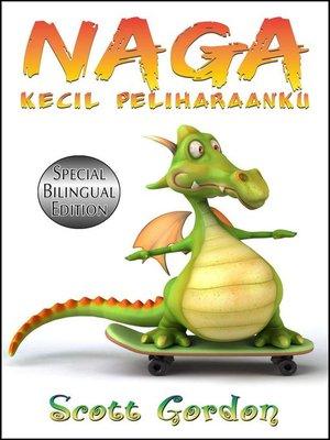 cover image of Naga Kecil Peliharaanku