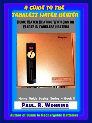 cover image of A Guide to the Tankless Water Heater