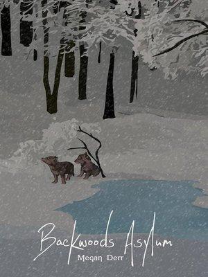 cover image of Backwoods Asylum