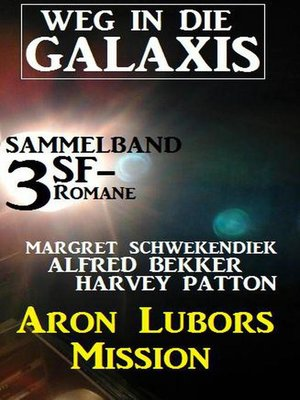cover image of Weg in die Galaxis Sammelband 3 SF-Romane
