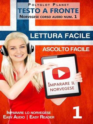 cover image of Imparare il norvegese--Lettura facile | Ascolto facile | Testo a fronte--Norvegese corso audio num. 1