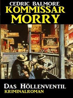cover image of Kommissar Morry--Das Höllenventil