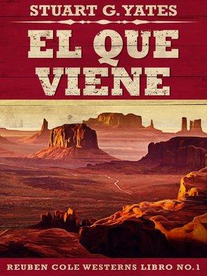 cover image of El Que Viene