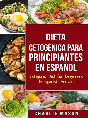 cover image of Dieta cetogénica para principiantes En Español/ Ketogenic Diet for Beginners In Spanish Version