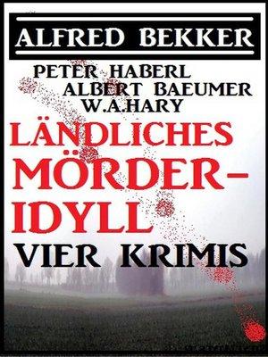 cover image of Ländliches Mörder-Idyll
