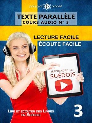 cover image of Apprendre le suédois | Écoute facile | Lecture facile | Texte parallèle COURS AUDIO N° 3
