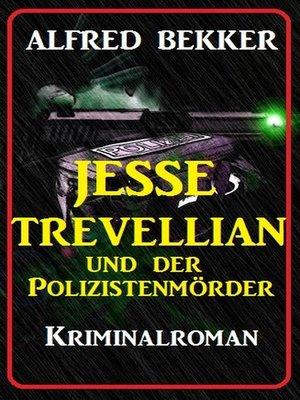 cover image of Jesse Trevellian und der Polizistenmörder