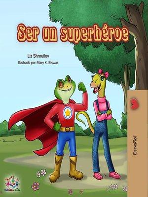 cover image of Ser un superhéroe
