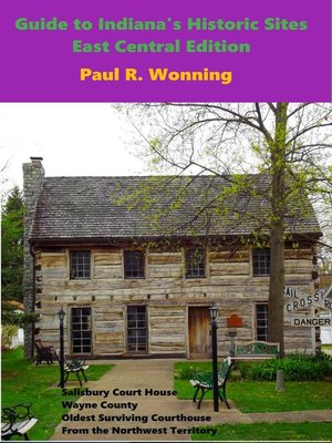 cover image of Exploring Indiana's Historic Sites, Markers & Museums --East Central Edition
