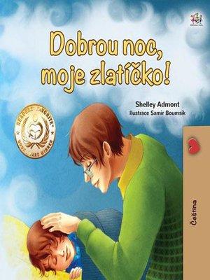 cover image of Dobrou noc, moje zlatíčko!