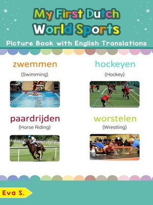 cover image of My First Dutch World Sports Picture Book with English Translations