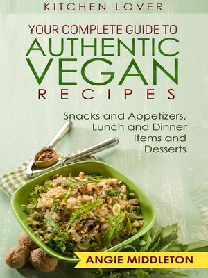 cover image of Your Complete Guide to Authentic Vegan Recipes