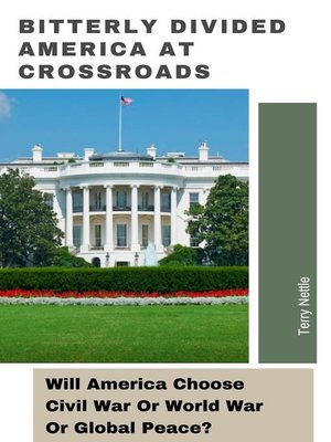 cover image of Bitterly Divided America At Crossroads