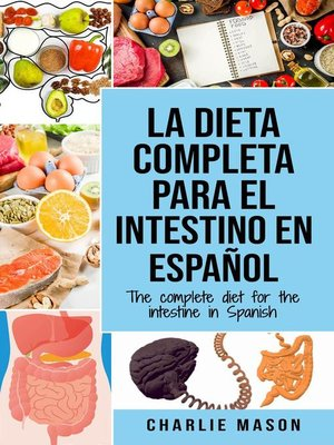 cover image of La Dieta Completa Para el Intestino en Español/ the Complete Diet for the Intestine in Spanish