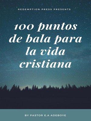 cover image of 100 Puntos De Bullet Para La Vida Cristiana