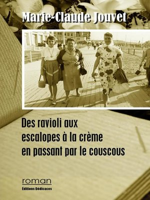 cover image of Des ravioli aux escalopes à la crème en passant par le couscous