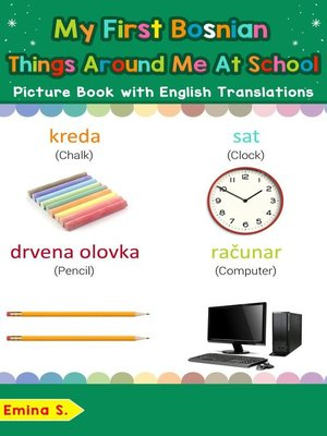 cover image of My First Bosnian Things Around Me at School Picture Book with English Translations