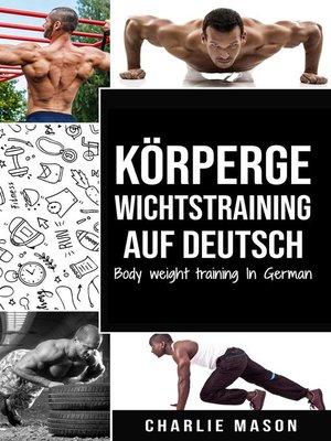 cover image of Körpergewichtstraining Auf Deutsch/ Body weight training In German