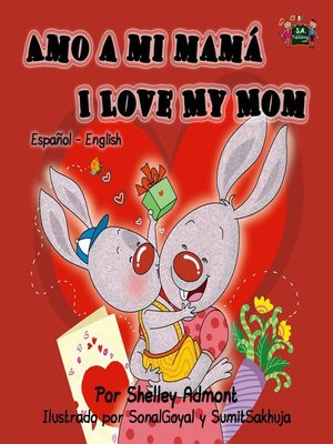 cover image of Amo a mi mama--I Love My Mom (Spanish English)
