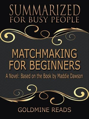 cover image of Matchmaking for Beginners--Summarized for Busy People