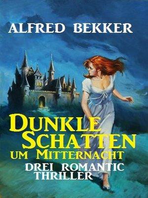 cover image of Dunkle Schatten um Mitternacht